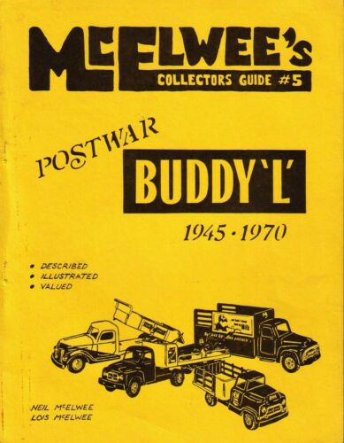 McElwee/'s Guide #5 to Buddy L Trucks 1945-1970