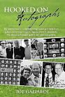 Hooked on Autographs : My favorite tales in collecting autographed golf balls from golfers, entertainers, sports figures and U. S. presidents. the stories will delight golfers and even Non-golfers by Joe Galiardi (2009, Paperback)