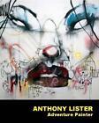 Anthony Lister von Roger Gastman (2014, Gebundene Ausgabe)