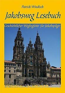 Jakobsweg Lesebuch: Geschichtlicher Wegbegleiter fü...   Buch   Zustand sehr gut
