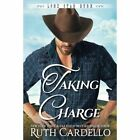 Taking Charge by Ruth Cardello (Paperback, 2016)