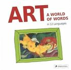 Art:  A World of Words: First Paintings-First Words in 12 Languages by Doris Kutschbach (Hardback, 2014)
