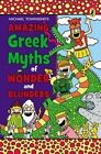 Amazing Greek Myths of Wonder and Blunders: Welcome to the Wonderful World of Greek Mythology by Mike Townsend (Paperback / softback, 2014)