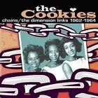 Chains: The Dimension Links 1962-1964 by The Cookies (US) (CD, Feb-2009, RPM)