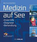 Medizin auf See von Meinhard Kohfahl (2014, Gebundene Ausgabe)