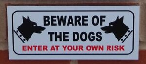 Beware-of-the-dogs-enter-at-your-own-risk-sign-All-Materials-white