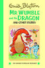 Mr Wumble and the Dragon by Enid Blyton (Hardback, 2007)