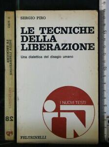 LE TECNICHE DELLA LIBERAZIONE. Sergio Piro. Feltrinelli.