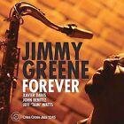 Forever by Jimmy Greene (CD, Feb-2004, Criss Cross)