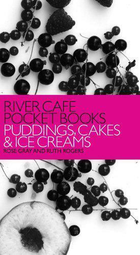 River Cafe Pocket Books: Puddings, Kuchen Und Eis Cremes Von Rose Gray, Ruth