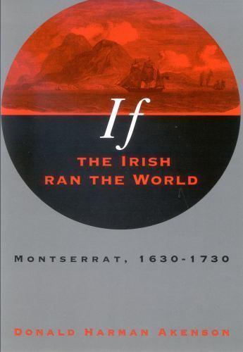 If the Irish Ran the World : Montserrat, 1630-1730-ExLibrary