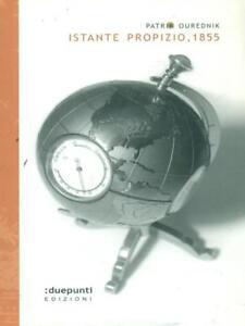 ISTANTE PROPIZIO, 1855  OUREDNIK PATRIK :DUEPUNTI 2007
