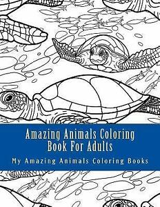 Details about Amazing Animals Coloring Book for Adults : Relax and Relieve  Stress With This...