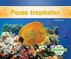 Peces Tropicales (Tropical Fish) by Grace Hansen (Hardback, 2016)