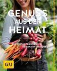 Genuss aus der Heimat von Dagmar Cramm (2015, Gebundene Ausgabe)