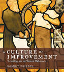A Culture of Improvement: Technology and the Western Millennium by Robert Friedel (Paperback, 2010)