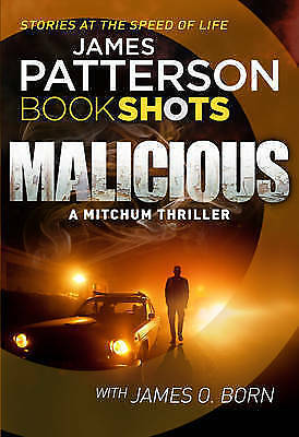 "1 of 1 - ""AS NEW"" Patterson, James, Malicious (A Mitchum Thriller), Book"