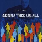 Gonna Take Us All by Jon Fromer (CD, Jan-2008, CD Baby (distributor))
