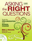 Asking the Right Questions: Tools for Collaboration and School Change by Edie L. Holcomb (Mixed media product, 2008)