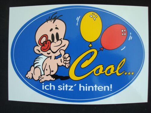 Aufkleber Cool ... Ich Sitz' Hinten 13 x 9 cm - Sticker Nachwuchs Baby an Bord