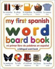 My First Spanish Word Board Book/Mi Primer Libro de Palabras en Espanol (My Fir