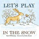 Let's Play in the Snow by Sam McBratney (Board book, 2012)