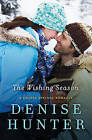 The Wishing Season by Denise Hunter (Paperback, 2014)