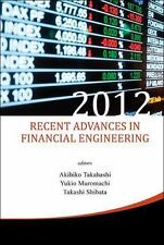 Recent Advances in Financial Engineering 2012 : Proceedings of the...