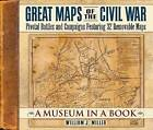 Great Maps of the Civil War: Pivotal Battles and Campaigns Featuring 32 Removable Maps by William J Miller, Thomas Nelson Publishers (Hardback, 2004)