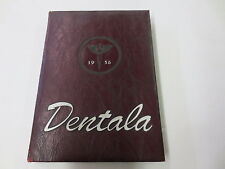 The 1956 Dentala Dentistry University of Alabama School of Dentristry yearbook