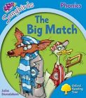 Oxford Reading Tree Songbirds Phonics: Level 3: The Big Match by Julia Donaldson (Paperback, 2012)
