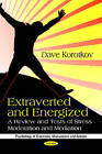 Extraverted & Energized: Review & Tests of Stress Moderation & Mediation by Dave Korotkov (Paperback, 2010)