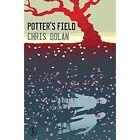 Potter's Field by Chris Dolan (Paperback, 2014)