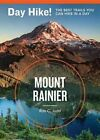 Mount Rainier: The Best Trails You Can Hike in a Day by Ron C Judd (Paperback, 2014)