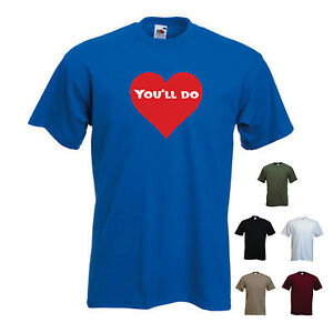 039-You-039-ll-do-039-Funny-mens-Valentines-Day-T-shirt-S-XXL
