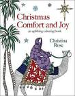 Christmas Comfort and Joy: An Uplifting Coloring Book by Christina Rose (Paperback / softback, 2016)