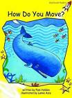 How Do You Move?: Early: Level 2 by Pam Holden (Paperback, 2004)