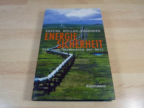 1 von 1 - Sascha Müller-Kraenner: Energiesicherheit - Die neue Vermessung der Welt / Gebun