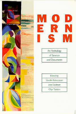 Modernism: An Anthology of Sources and Documents by The University of Chicago...
