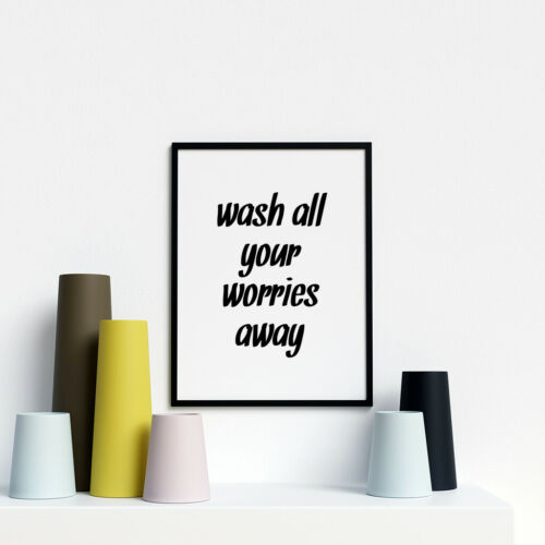 Kunst Funny Bathroom Artwork Wash All Your Worries Away Quote Poster Home Decor Antiquitaten Kunst Visualjuju Com