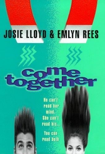 1 of 1 - COME TOGETHER; Emlyn Rees & Josie Lloyd; Boy meets Girl - 2 different viewpoints