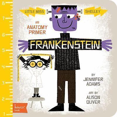 Frankenstein : An Anatomy Primer by Jennifer Adams (2014, Board Book)