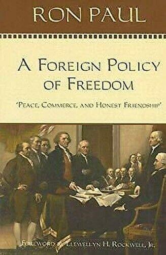 Foreign Policy Von Freedom: Peace, Handelskammer, Und Honest Friendship Ron Paul