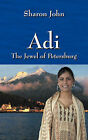Adi - The Jewel of Petersburg by Sharon John (Paperback / softback, 2008)