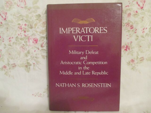 Imperatores Victi: Middle and Late Republic- Nathan S. Rosenstein