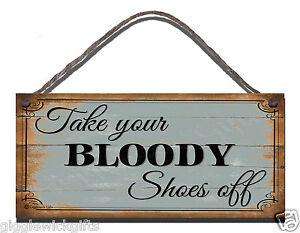 Signo de madera hecho a mano Shabby Chic Gracioso tomar su sangrienta Zapatos fuera de regalo presente