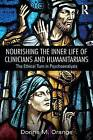 Nourishing the Inner Life of Clinicians and Humanitarians: The Ethical Turn in Psychoanalysis by Donna M. Orange (Paperback, 2015)