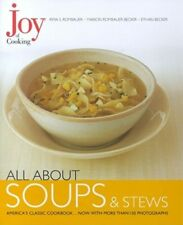 All about Soups and Stews by Irma S. Rombauer, Ethan Becker and Marion Rombauer Becker (2000, Hardcover)