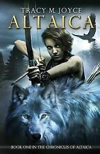 Altaica : Book One in the Chronicles of Altaica by Tracy M. Joyce (2014,...