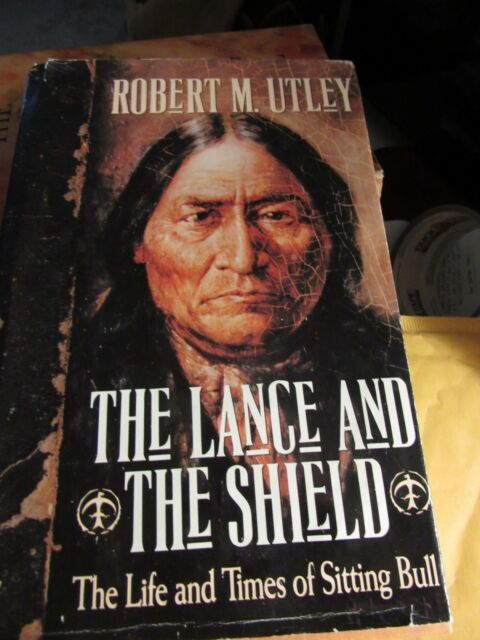 Sitting Bull The Life And Times Of An American Patriot By Robert